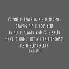 Quotes about life love and lost : Favorite Quotes, Best Quotes, Dutch Words, Dutch Quotes, Believe, Funny Quotes About Life, Funny Life, Verse, More Than Words