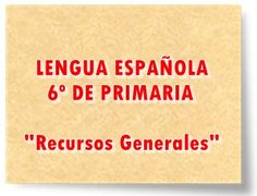 "LENGUA ESPAÑOLA DE 6º DE PRIMARIA: ""Recursos Generales"" Anaya, Paper, School, Editorial, Science Area, Interactive Activities, Spanish Language, Teaching Resources, Learning"