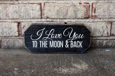 I Love You to the Moon and Back - painted wood sign on reclaimed wood | Custom Signs | SignsByAndrea.com