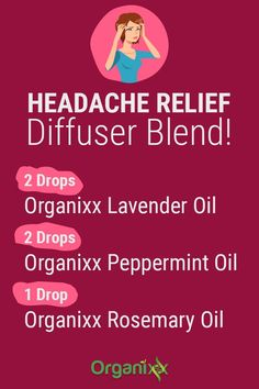 Headache Relief Diffuser Blend Recipe: 2 Drops Organixx Lavender Oil, 2 Drops Organixx Peppermint Oil, & 1 Drop Organixx Rosemary Oil. For more info of the best essential oils for pain, click on the image above.