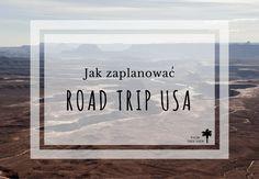 Jak zaplanować road trip w USA? O czym warto wiedzieć wcześniej?