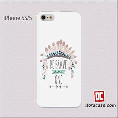 Be Brave On For Iphone 5 | 5S | SE Case