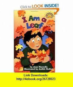 I Am A Leaf (level 1) (Hello Reader, Science) (9780590641203) Jean Marzollo, Judith Moffatt , ISBN-10: 0590641204  , ISBN-13: 978-0590641203 ,  , tutorials , pdf , ebook , torrent , downloads , rapidshare , filesonic , hotfile , megaupload , fileserve