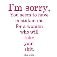 Im+Sorry+quotes+quote+girl+bitch+girly+quotes+girly+quote+funny+quotes+humor+bitch+quotes