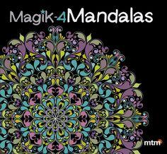 Magik 4 mandalas / mtm editores  Nuevos mandalas sobre fondo negro para disfrutar de la luminosidad y el contraste de los colores, con resultados increíblemente bellos.