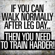 Monday is always leg day for me! day back in over a week but would never skip a leg day it's my favourite. Fitness Studio Motivation, Gym Motivation, Funny Gym Quotes, Motivational Quotes, Uplifting Quotes, Quotes Inspirational, Gym Qoutes, Humor Quotes, Funny Sayings