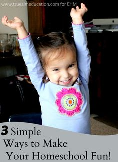 3 Simple Ways to Make your homeschool fun.  No materials needed!