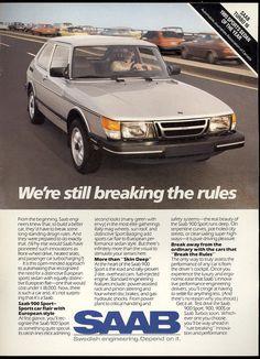 SAAB 900 Turbo 16 We're still breaking the rules. Saab 900 Turbo, Saab Automobile, Wheeler Dealers, Audi, Bmw Autos, Sports Sedan, Swedish Design, Commercial Vehicle, Vintage Ads