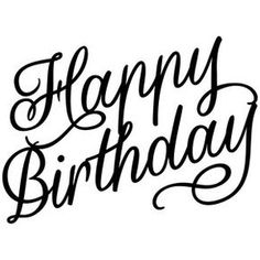 Welcome to the Silhouette Design Store, your source for craft machine cut files, fonts, SVGs, and other digital content for use with the Silhouette CAMEO® and other electronic cutting machines. Happy Birthday Font, Happy Birthday Calligraphy, Happy Birthday Typography, Happy Birthday Sister, Happy Birthday Images, Happy Birthday Printable, Birthday Fun, Birthday Ideas, Royal Icing Templates