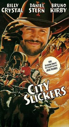 City Slickers...makes me thing of three guys who will always have a special place in my heart.  One of my all time favorite movies!