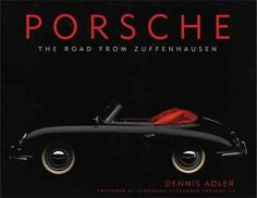 A lavishly illustrated history of the most recognized sports-car maker in the world. Porsche: The Road from Zuffenhausen is the first book in more than twenty-five years to chronicle in such meticulou