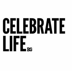 Celebrate Life Celebration Of Life Birthday Quotes Tech Company Logos