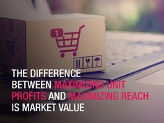 The difference between maximazing unit profits and maximazing reach is market value. Sales And Marketing, Digital Marketing, Market Value, Show And Tell, The Unit
