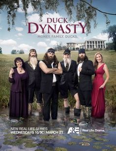 Duck Dynasty - cos Louisiana rednecks who make duck calls are just TOO funny