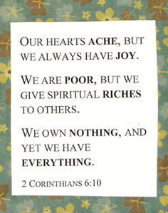 "Joy is not about happiness, it goes much deeper. Poor is a matter of perspective as ""having everything"" is as well."