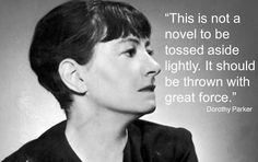 "Dorothy Parker on ""Atlas Shrugged."" Preach, sister."