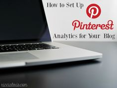 How to Set Up Pinterest Analytics for Your Blog #pinterest #pinterestanalytics #blogadvice #blogtips