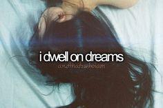 i dwell on dreams