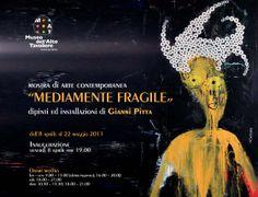 """""""Mediamente fragile"""" di Gianni Pitta (8 aprile / 22 maggio 2011)"""