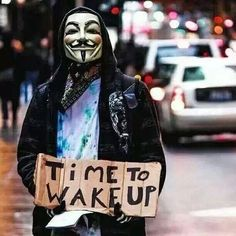 Anon dissenter - Time to wake up. Rumi Poem, Anonymous Mask, Street Quotes, V For Vendetta, Joker Art, Ga In, Protest Signs, Dark Quotes, Wise Quotes