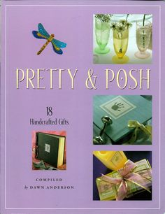 Pretty & Posh 18 Handcrafted Gifts  Compiled by MMcKinleyTreasures, $9.95