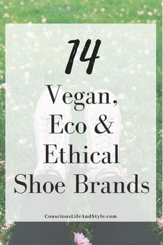 A guide to 14 brands with vegan, sustainable, and ethical shoes. These cruelty-f. - Ethical fashion - A guide to 14 brands with vegan, sustainable, and ethical shoes. These cruelty-free shoe brands have - Ethical Shoes, Ethical Clothing, Eco Clothing, Arusha, Sustainable Clothing, Sustainable Fashion, Sustainable Living, Quotes Vegan, T Shirt Vegan