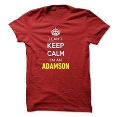 I Cant Keep Calm Im A ADAMSON - #womens #geek t shirts. HURRY => https://www.sunfrog.com/Names/I-Cant-Keep-Calm-Im-A-ADAMSON-27F770.html?id=60505