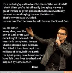 Bono/atheism I feel like he rehashed a lot of what C.S Lewis had to say on the matter. Bono Quotes, Music Quotes, Me Quotes, Famous Quotes, U2 Lyrics, Bono U2, Great Philosophers, Great Thinkers, Daughters Of The King