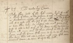 The earliest known recipe for ice cream.  Food History Jottings: Lady Ann Fanshawe's Icy Cream