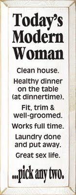 """""""Die Moderne Frau von Heute  -sauberes Haus-  -gesundes Abendessen auf dem Tisch (zu Abendessenszeit)-  -Fit, straff und gut frisiert-  -arbeitet Vollzeit-  -Wäsche gemacht und wegsortiert-  -großartiges Sexleben-  ... such dir zwei aus."""" Signs, Funny, Home Decor, Tired Funny, Homemade Home Decor, Wtf Funny, Interior Design, Decoration Home, Home Interiors"""