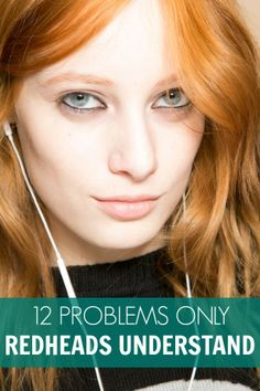 Problems only red wads understand #gingersunite #preach i'm not that much of a redhead, but i can relate ^_^