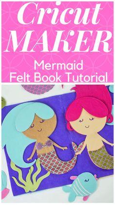 Felt Mermaid Quiet Book Tutorial Cricut Maker Free SVG Cut Files