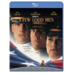 A Few Good Men  - ONE OF THE BEST MOVIES EVER!!! LOVE it
