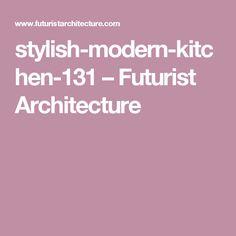 stylish-modern-kitchen-131 – Futurist Architecture