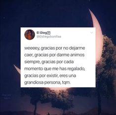 Sad Words, Deep Words, Love Words, Bff Quotes, Tweet Quotes, Cute Quotes, Spanish Memes, Spanish Quotes, Quiet Girl