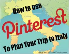 8  Tips for using Pinterest for Trip Planning.  How To Use Pinterest To Plan Your Trip to Italy.   #Italy #Pinterest