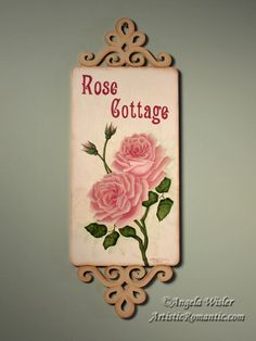 Rose Cottage Sign Shabby Pink Romantic Roses Hand Painted Original Art – Artistic Romantic