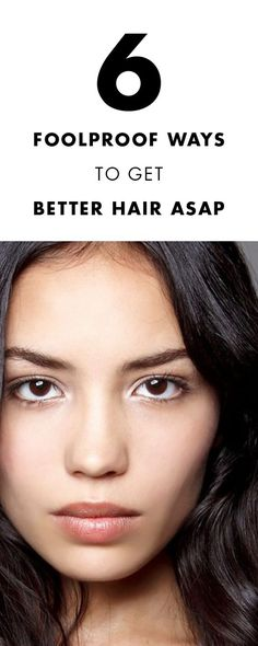 foolproof ways to have better hair