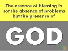 The essence of blessing is not the absence of problems but the presence of GOD. The Absence, Ph, Company Logo, Inspirational Quotes, Lady, Life Coach Quotes, Inspiring Quotes, Inspiration Quotes, Inspirational Quotes About