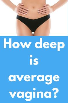 How deep is the deepest vagina