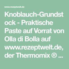 Knoblauch-Grundstock - Praktische Paste auf Vorrat von Olla di Bolla auf www.rezeptwelt.de, der Thermomix ® Community