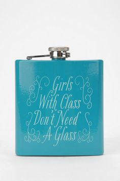 Girls with Class Don't Need A Glass