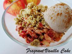 Raw Blushing Honeycrisp Apple Crumble with Cinnamon Ice Cream   Fragrant Vanilla Cake