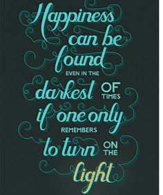 Happines can be found even in