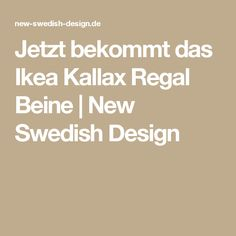 Ikea Kallax Regal Beine   New Swedish Design