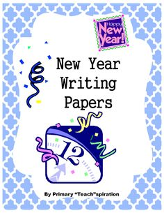 "FREE - A special set of New Year writing papers by Primary ""Teach""spiration"