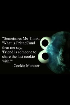Cookie Monster says it best :)!