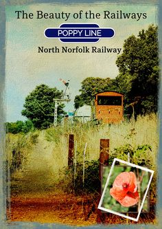 https://flic.kr/p/S7QBf3 | Poppy Line - North Norfolk Railway | Photos and Railway sign my own. Taken at the North Norfolk Railway. A great day out :) Created with the beautiful kit: Floral Winds  by Lynne Anzelc Designs.