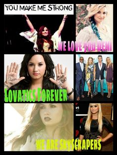 We love you Demi.  Lovatics forever. We are skyscrapers.