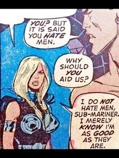 Valkyrie - I do not hate men, I merely know I'm as good as they are. (love this!)